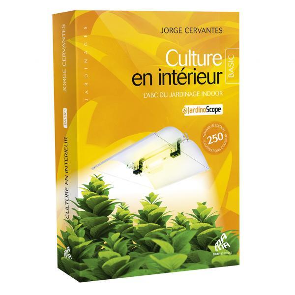 Culture en Intérieur - L'ABC du jardinage indoor - Basic Edition (1 unité)